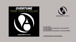 Overtune - More Than A Feeling (DJ Fait Remix)