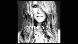 Celine Dion - Loved Me Back To Life (2014 Radio Version)