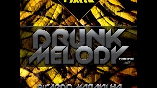 Ricardo Maravilha - Drunk Melody ( Original Mix ) PREVIEW