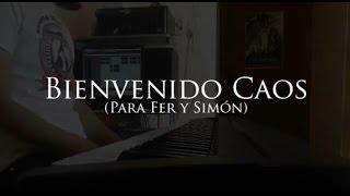 Adrián Moroni - Bienvenido Caos (Para Fer y Simón)
