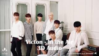 VICTON - IN THE AIR (3D Audio)