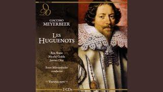 Meyerbeer: Les Huguenots: Pour cette cause sainte (Act Four)
