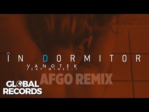 Vanotek feat. Minelli - In Dormitor | Afgo Remix