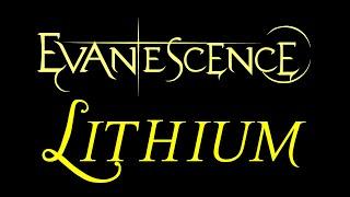 Evanescence-Lithium Lyrics (The Open Door)