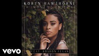 Koryn Hawthorne, Roshon Fegan - Won't He Do It feat. Roshon Fegan