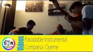 Pasodoble Instrumental de la comparsa 'Oyeme' por Dany Martinez, Juan tirado y Victor Alvarez