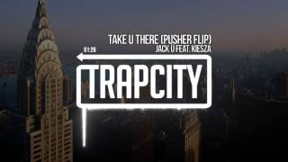 Jack Ü - Take Ü There (feat. Kiesza) (Pusher Remix)