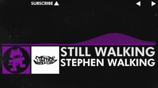 [Dubstep] - Stephen Walking - Still Walking [Monstercat Release]