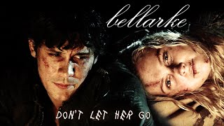 {bellarke} bellamy and clarke • don't let her go || the 100