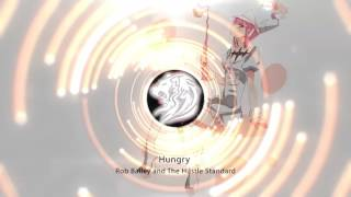 Hungry - Rob Bailey And The Hustle Standard (Nightcore Version)