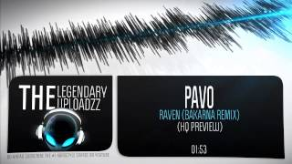 Pavo - Raven (Bakarna Remix) [HQ + HD PREVIEW]