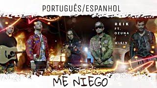 Me Niego - Reik ft Ozuna, Wisin {Português/Español}