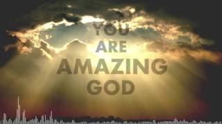 Indescribable - Chris Tomlin (Lyrics Video)