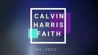 Calvin Harris - Faith (IPA LYRICS)