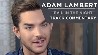 Adam Lambert - Evil In The Night [Track Commentary]
