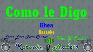Cómo le Digo   -  Khea -  :(    Karaoke