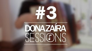 Dona Zaíra Sessions #3 | Lucy in the Sky with Diamonds e Yesterday