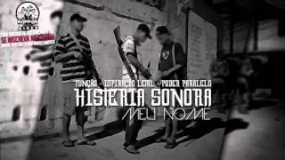 Histeria Sonora, Função, Inspiração Letal, Poder Paralelo - Meu Nome [ NOVA 2015 + DOWNLOAD ]