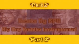 "Hip Hop Buddha Instrumental ""Part 2"" 