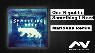 One Republic - Something I Need (Mario Vee Remix)