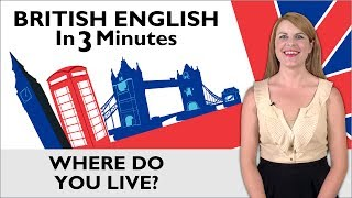 "Learn English - British English in Three Minutes - Asking ""Where do you live?"""