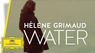 Hélène Grimaud - Water (Teaser)