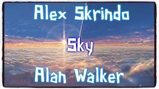 【Nightcore】→ Sky || Alan Walker ✘ Alex Skrindo