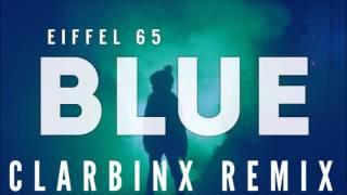 Eiffel 65 - Blue (Clarbinx Remix)