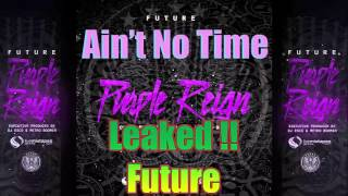 Future - Ain't No Time [Leaked Song] EVOL (Album)