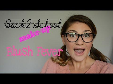 BackToSchool make-up: Blush Fever