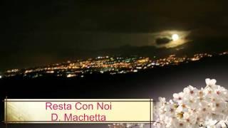Resta Con Noi - D. Machetta