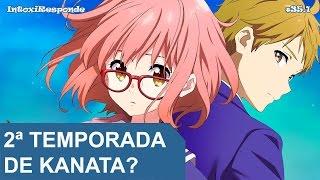 Chance de 2ª temporada de Kyoukai no Kanata? | IntoxiResponde 35.1