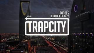 Borgore & G Eazy  - Forbes