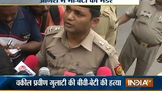 Advocate Praveen Gulati's wife and daughter murdered in Agra | India TV