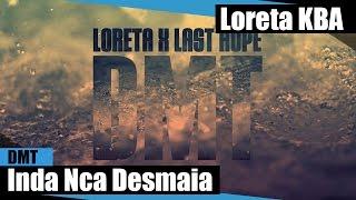 Loreta & Last Hope - Inda Nca Desmaia ( no iTunes & Spotify )