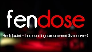 FENDOSE - Lamouni li gharou menni (live @Cinévog) [HD]