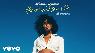 Arlissa, Jonas Blue - Hearts Ain't Gonna Lie (KC Lights Remix)
