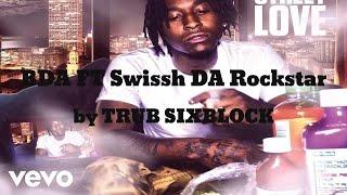 TRUB SIXBLOCK - BDA (AUDIO) ft. Swissh DA Rockstar