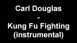 Carl Douglas - Kung Fu Fighting (instrumental)