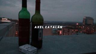 Axel Catalán / El Fin / Con Letra