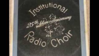"""""""Everything Will Be Alright"""" Institutional Radio Choir"""