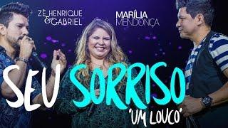 Zé Henrique e Gabriel Part Marília Mendonça   Seu Sorriso