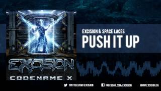"Excision & Space Laces - ""Push It Up"" [Official Upload]"