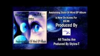 Awakening State Of Mind EP Album Stylez T Promo Reserve Your Copy Today!!