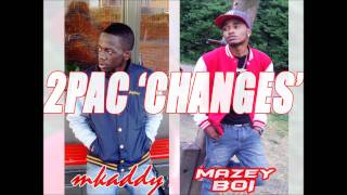 @Mazeybanks Ft M-Kaddy - 2Pac Changes ( Official Video Out August)