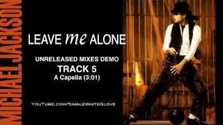 LEAVE ME ALONE (A Capella) MICHAEL JACKSON (Bad)