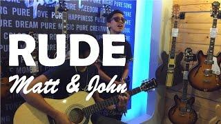 RUDE | Matt Lubid & John Roa