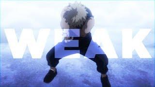 Bakugou Katsuki - WEAK [AMV]