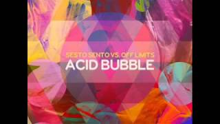 Sesto Sento Vs. Off Limits - Acid Bubble (Nutek Records)