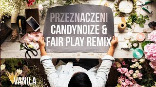 Piękni i Młodzi - Przeznaczeni (CandyNoize & Fair Play REMIX)
